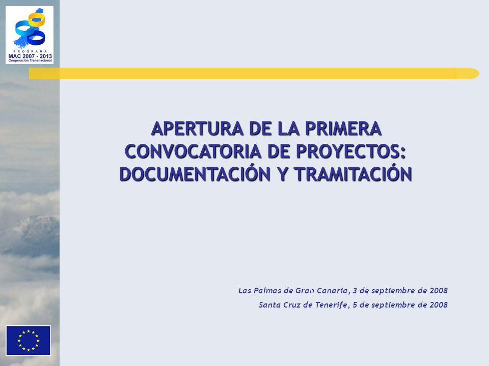 APERTURA DE LA PRIMERA CONVOCATORIA DE PROYECTOS: DOCUMENTACIÓN Y TRAMITACIÓN Las Palmas de Gran Canaria, 3 de septiembre de 2008 Santa Cruz de Teneri