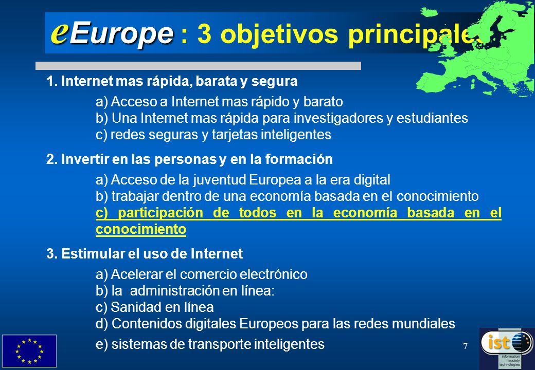 7 e Europe e Europe : 3 objetivos principales 1. Internet mas rápida, barata y segura a) Acceso a Internet mas rápido y barato b) Una Internet mas ráp
