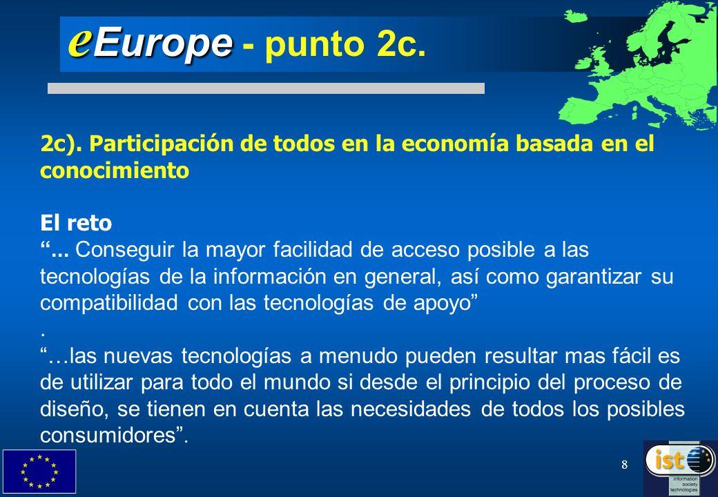8 e Europe e Europe - punto 2c. 2c). Participación de todos en la economía basada en el conocimiento El reto... Conseguir la mayor facilidad de acceso