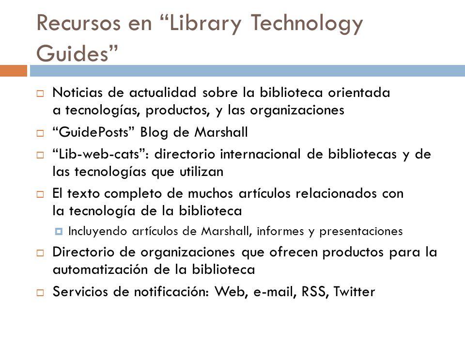 Recursos en Library Technology Guides Noticias de actualidad sobre la biblioteca orientada a tecnologías, productos, y las organizaciones GuidePosts B