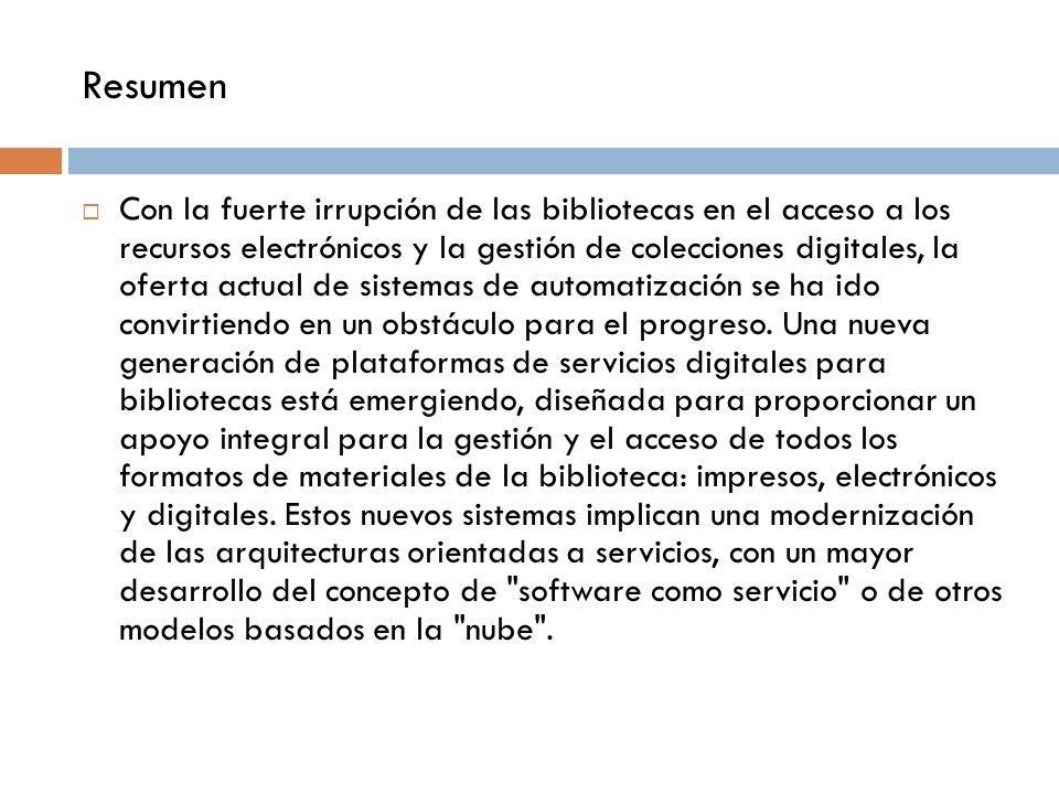 Resumen Con la fuerte irrupción de las bibliotecas en el acceso a los recursos electrónicos y la gestión de colecciones digitales, la oferta actual de