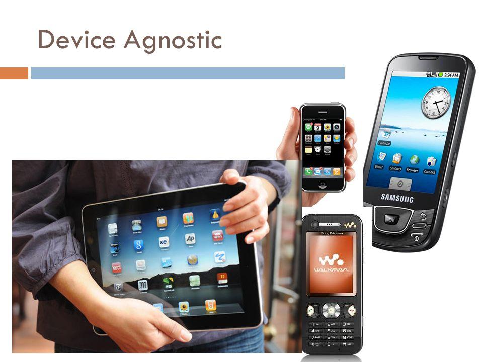 Device Agnostic