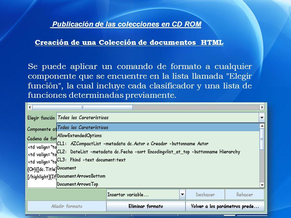 Se puede aplicar un comando de formato a cualquier componente que se encuentre en la lista llamada