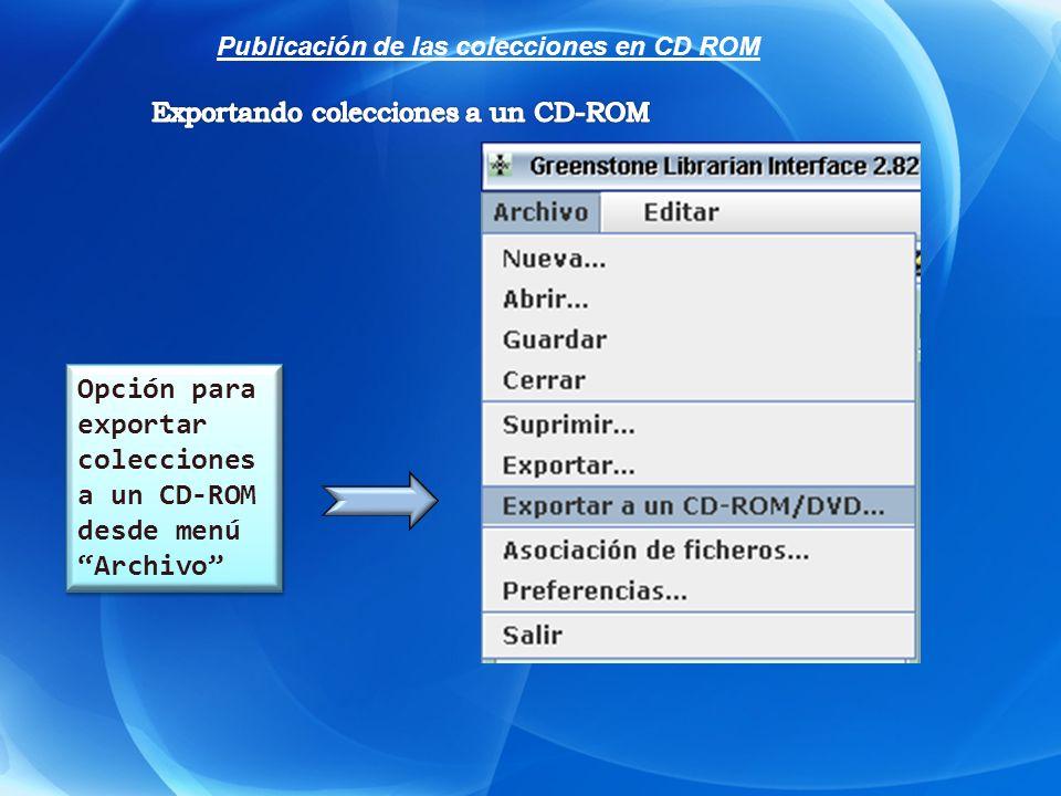 Opción para exportar colecciones a un CD-ROM desde menú Archivo Publicación de las colecciones en CD ROM