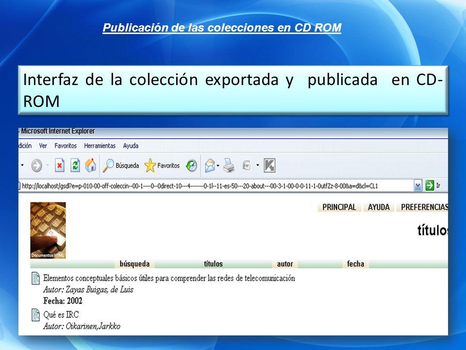 Interfaz de la colección exportada y publicada en CD- ROM Publicación de las colecciones en CD ROM