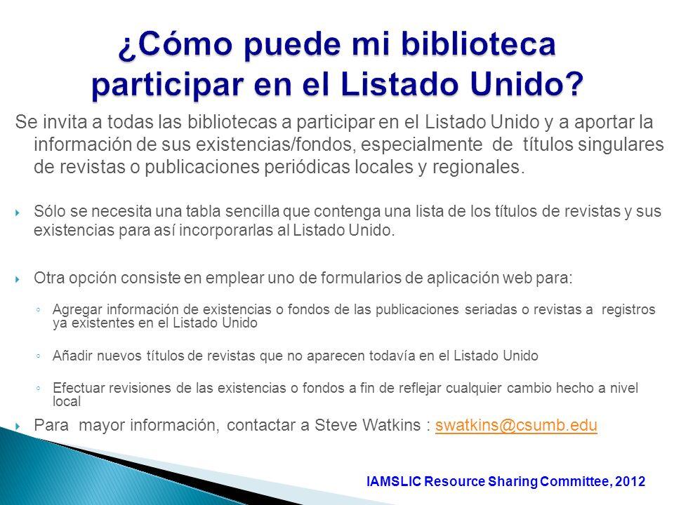 Se invita a todas las bibliotecas a participar en el Listado Unido y a aportar la información de sus existencias/fondos, especialmente de títulos sing