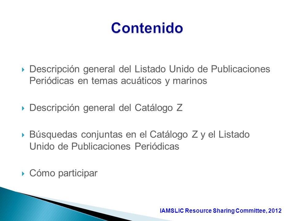Descripción general del Listado Unido de Publicaciones Periódicas en temas acuáticos y marinos Descripción general del Catálogo Z Búsquedas conjuntas