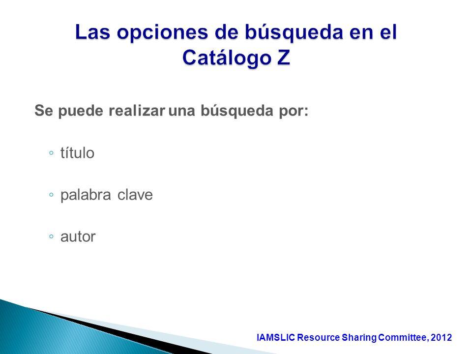 Se puede realizar una búsqueda por: título palabra clave autor IAMSLIC Resource Sharing Committee, 2012