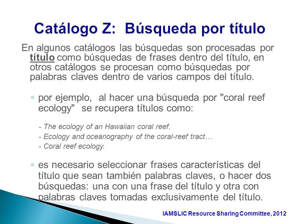 En algunos catálogos las búsquedas son procesadas por título como búsquedas de frases dentro del título, en otros catálogos se procesan como búsquedas