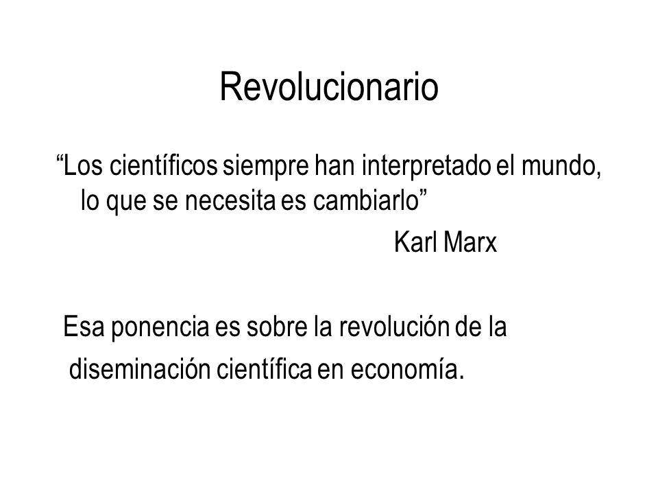 Revolucionario Los científicos siempre han interpretado el mundo, lo que se necesita es cambiarlo Karl Marx Esa ponencia es sobre la revolución de la