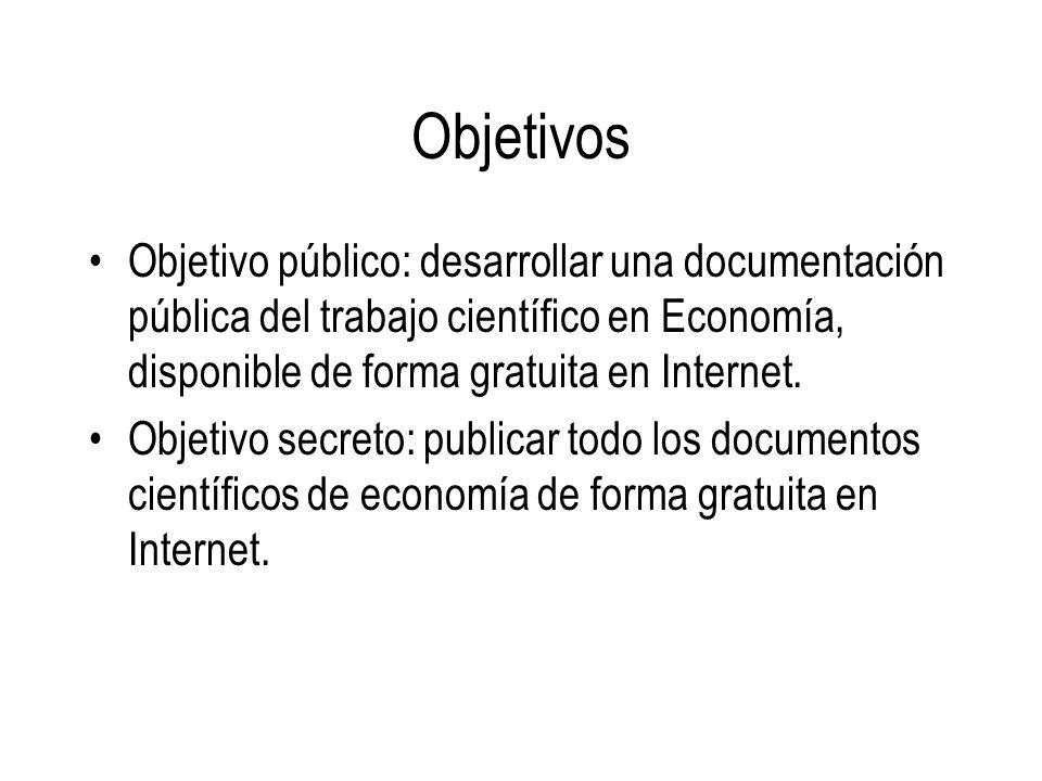 Objetivos Objetivo público: desarrollar una documentación pública del trabajo científico en Economía, disponible de forma gratuita en Internet. Objeti