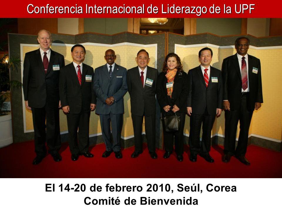 Conferencia Internacional de Liderazgo de la UPF El 14-20 de febrero 2010, Seúl, Corea Comité de Bienvenida