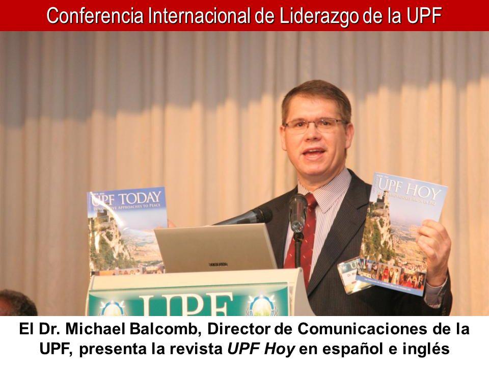 Conferencia Internacional de Liderazgo de la UPF El Dr. Michael Balcomb, Director de Comunicaciones de la UPF, presenta la revista UPF Hoy en español
