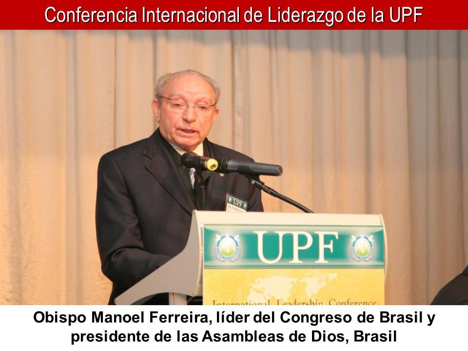 Conferencia Internacional de Liderazgo de la UPF Obispo Manoel Ferreira, líder del Congreso de Brasil y presidente de las Asambleas de Dios, Brasil