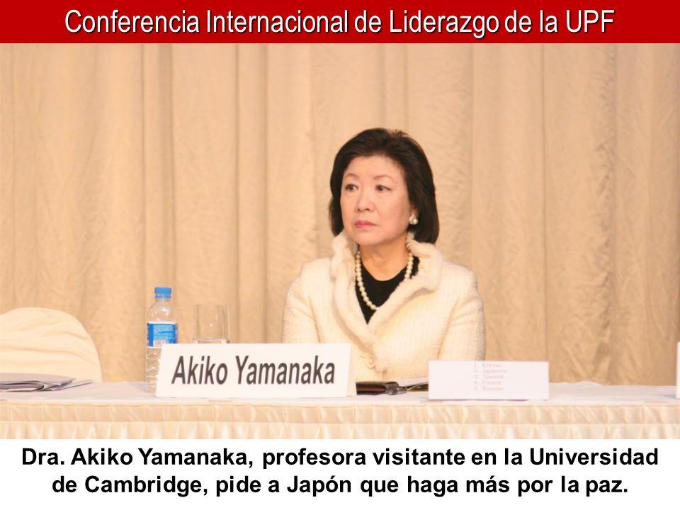 Conferencia Internacional de Liderazgo de la UPF Dra. Akiko Yamanaka, profesora visitante en la Universidad de Cambridge, pide a Japón que haga más po