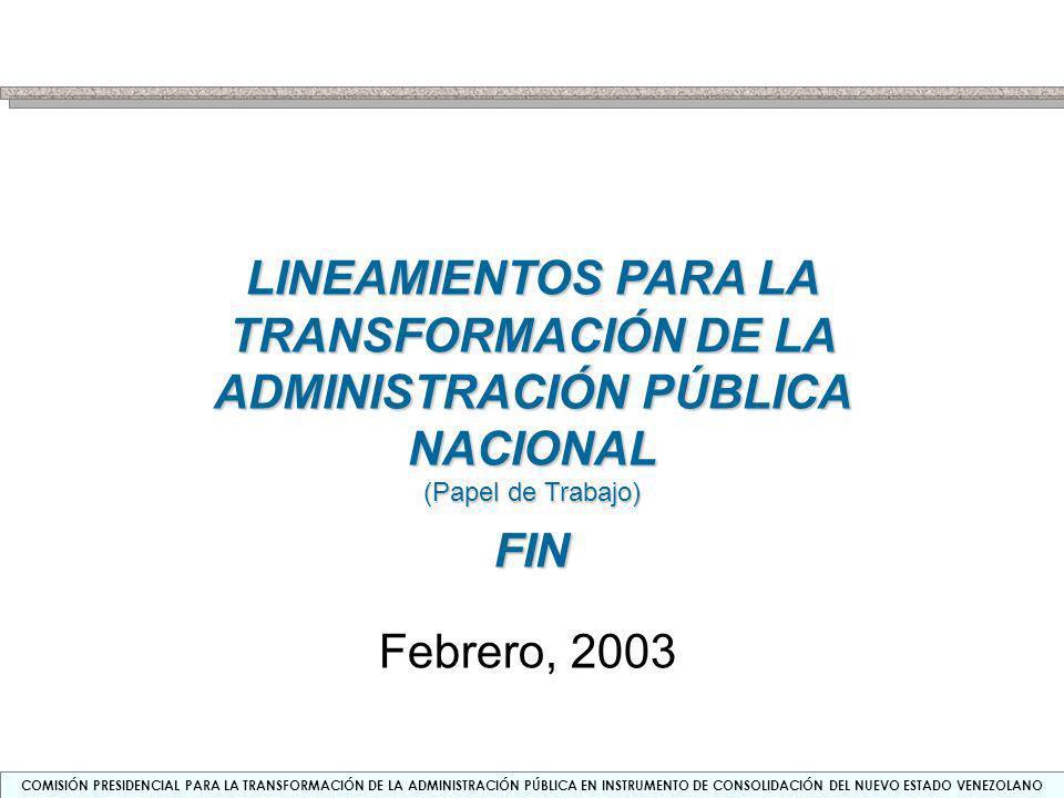 COMISIÓN PRESIDENCIAL PARA LA TRANSFORMACIÓN DE LA ADMINISTRACIÓN PÚBLICA EN INSTRUMENTO DE CONSOLIDACIÓN DEL NUEVO ESTADO VENEZOLANO PROYECTO DE LA TRANSFORMACIÓN DE LA APN Indicadores de Gestión Compromisos de Resultados Evaluación del Desempeño Incentivos Rendición de cuentas Ejecutivo Nacional Parlamento Público en general Monetarios No monetarios (Matriz con ) Individual Colectivo Institucional Individual NUCLEO DE GOBIERNO SERVICIOS PÚBLICOS Regulación / Coordinación Evaluación y Control REGRESO Planes Estratégicos Instituc.