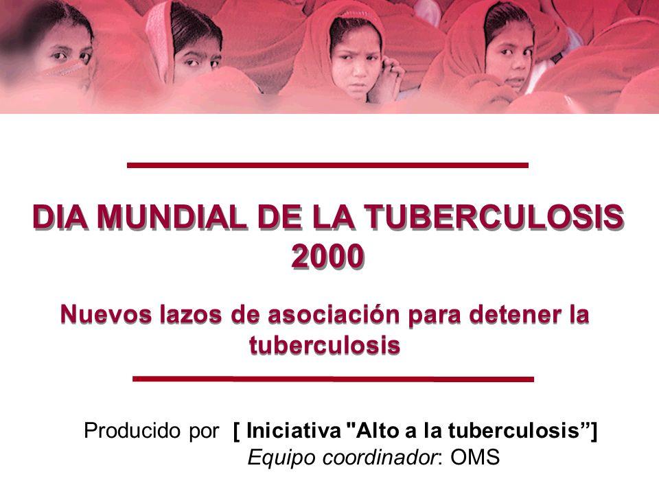 Produced by the [ Stop TB Initiative ] Coordinating Team: WHO 11/01/00 2 Principales enfermedades infecciosas mortales (estimación 1998) Muertes estimadas (en millones) <5 años de edad >5 años de edad 0 0.5 1.0 1.5 2.0 2.5 3.0 3.5 4.0 IRASIDADiarreaTBMalariaSarampión