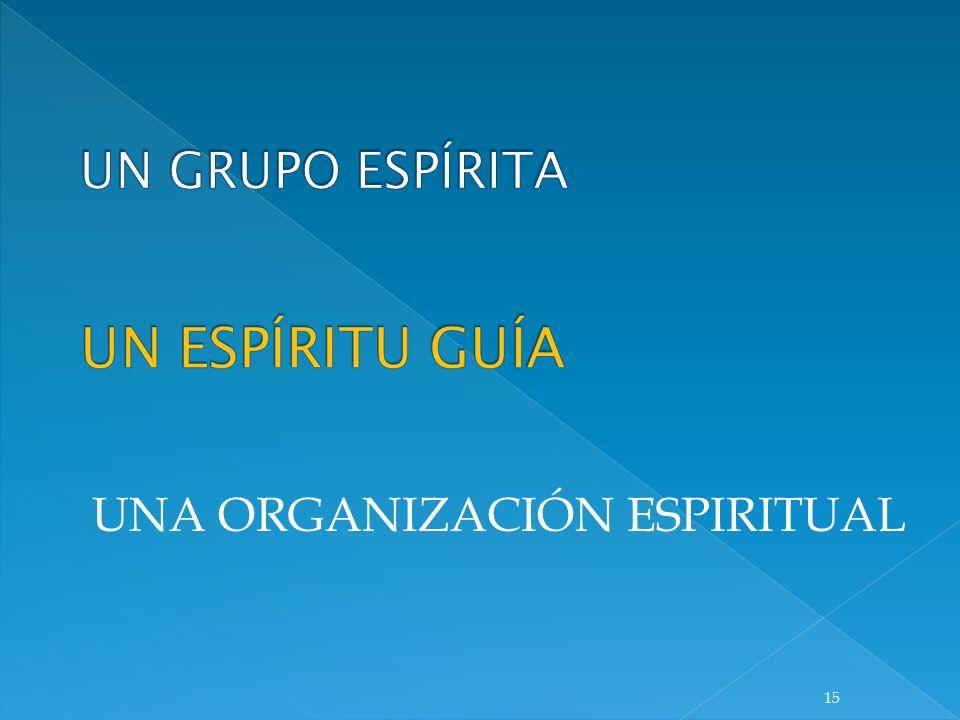UNA ORGANIZACIÓN ESPIRITUAL 15