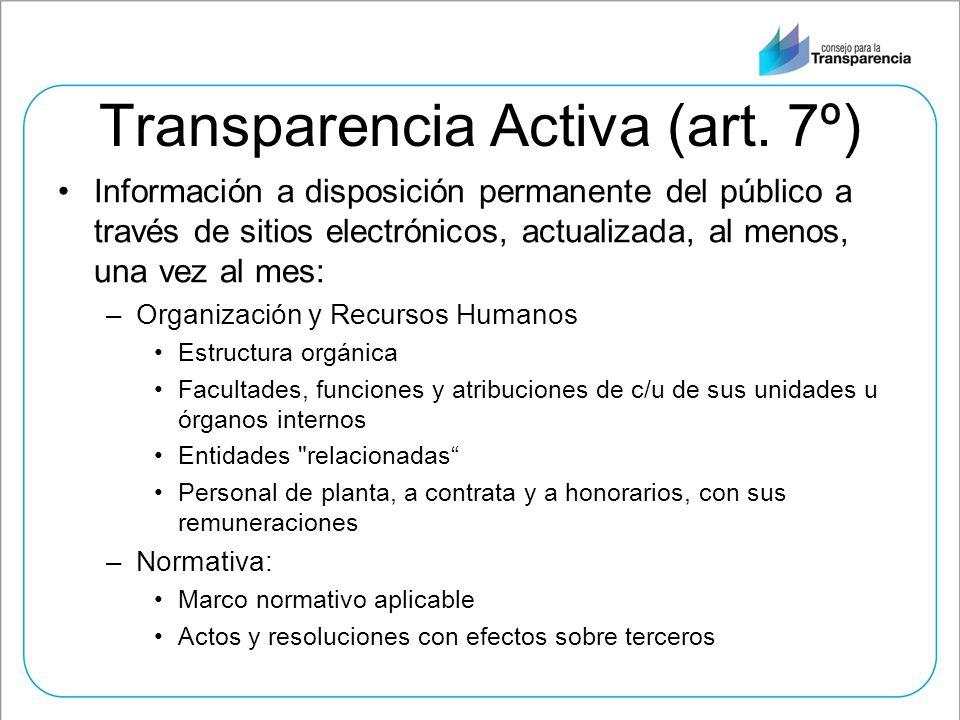 Transparencia Activa (art. 7º) Información a disposición permanente del público a través de sitios electrónicos, actualizada, al menos, una vez al mes