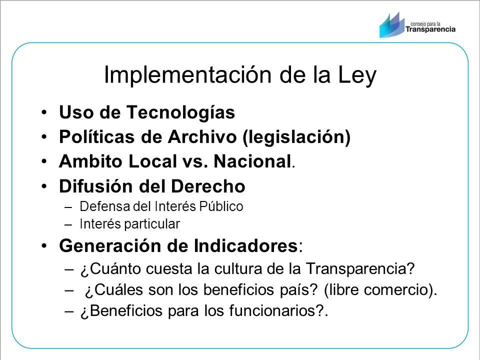 Implementación de la Ley Uso de Tecnologías Políticas de Archivo (legislación) Ambito Local vs. Nacional. Difusión del Derecho –Defensa del Interés Pú