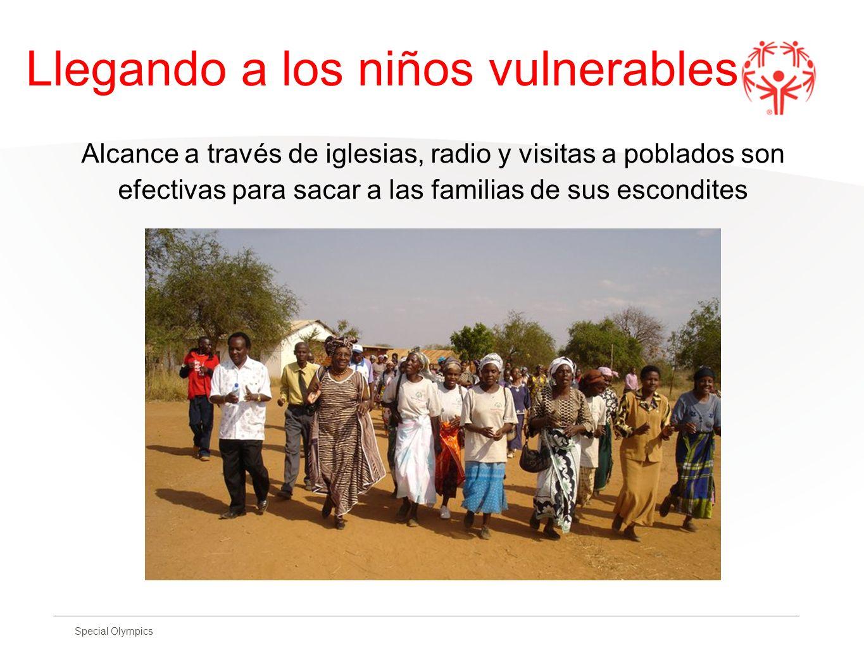 Special Olympics Llegando a los niños vulnerables Alcance a través de iglesias, radio y visitas a poblados son efectivas para sacar a las familias de