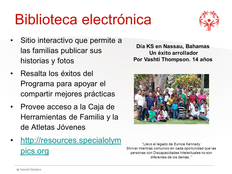 Special Olympics Biblioteca electrónica 19 Sitio interactivo que permite a las familias publicar sus historias y fotos Resalta los éxitos del Programa