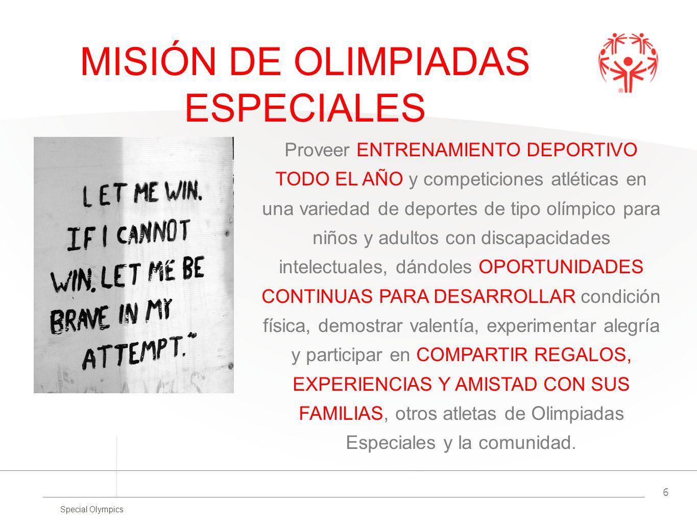 Special Olympics 6 Proveer ENTRENAMIENTO DEPORTIVO TODO EL AÑO y competiciones atléticas en una variedad de deportes de tipo olímpico para niños y adu