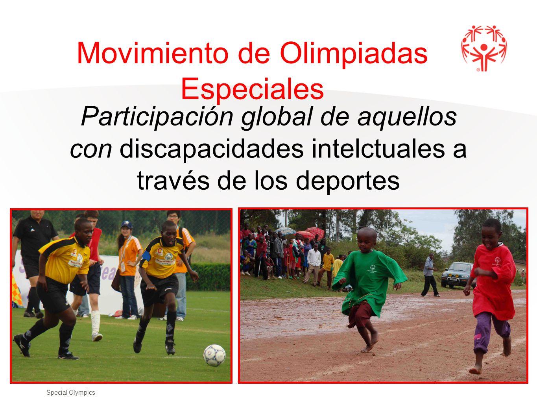 Special Olympics 8 Participación global de aquellos con discapacidades intelctuales a través de los deportes Movimiento de Olimpiadas Especiales