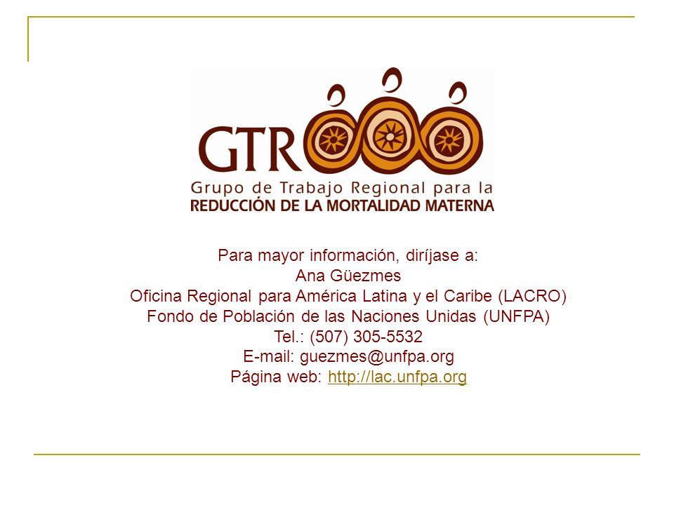 Para mayor información, diríjase a: Ana Güezmes Oficina Regional para América Latina y el Caribe (LACRO) Fondo de Población de las Naciones Unidas (UN