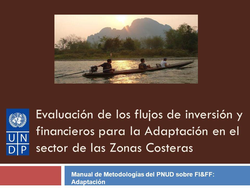 Evaluación de los flujos de inversión y financieros para la Adaptación en el sector de las Zonas Costeras Manual de Metodologías del PNUD sobre FI&FF:
