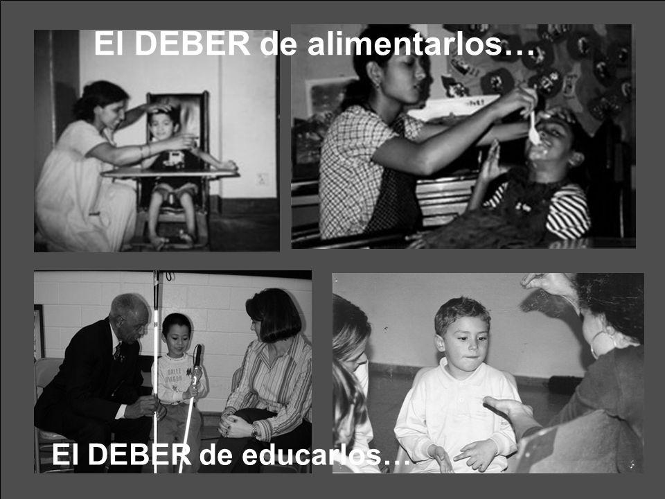 El DEBER de alimentarlos… El DEBER de educarlos…
