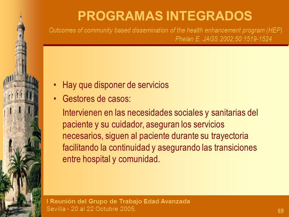 I Reunión del Grupo de Trabajo Edad Avanzada Sevilla - 20 al 22 Octubre 2005. 69 PROGRAMAS INTEGRADOS Outcomes of community based dissemination of the