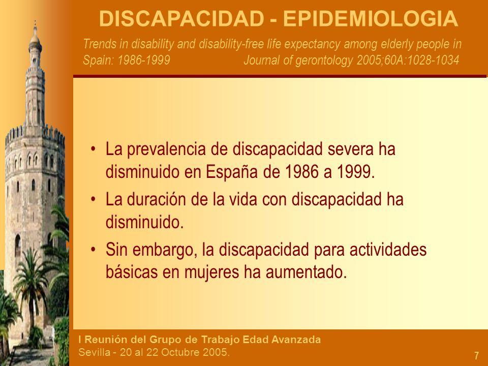 I Reunión del Grupo de Trabajo Edad Avanzada Sevilla - 20 al 22 Octubre 2005. 7 Trends in disability and disability-free life expectancy among elderly