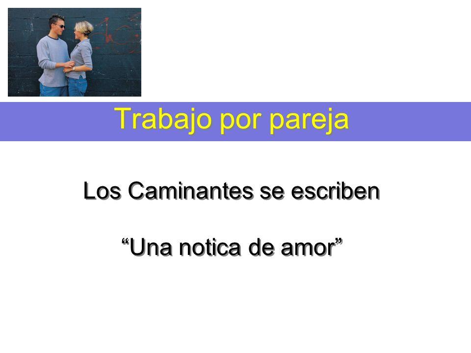Trabajo por pareja Los Caminantes se escriben Una notica de amor
