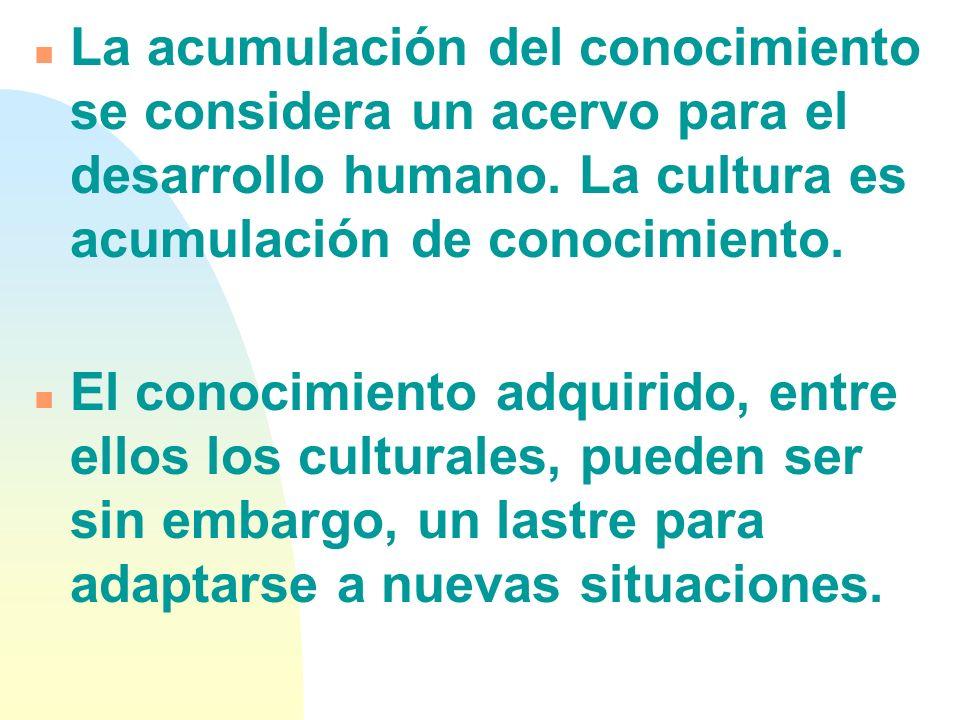 n La acumulación del conocimiento se considera un acervo para el desarrollo humano.