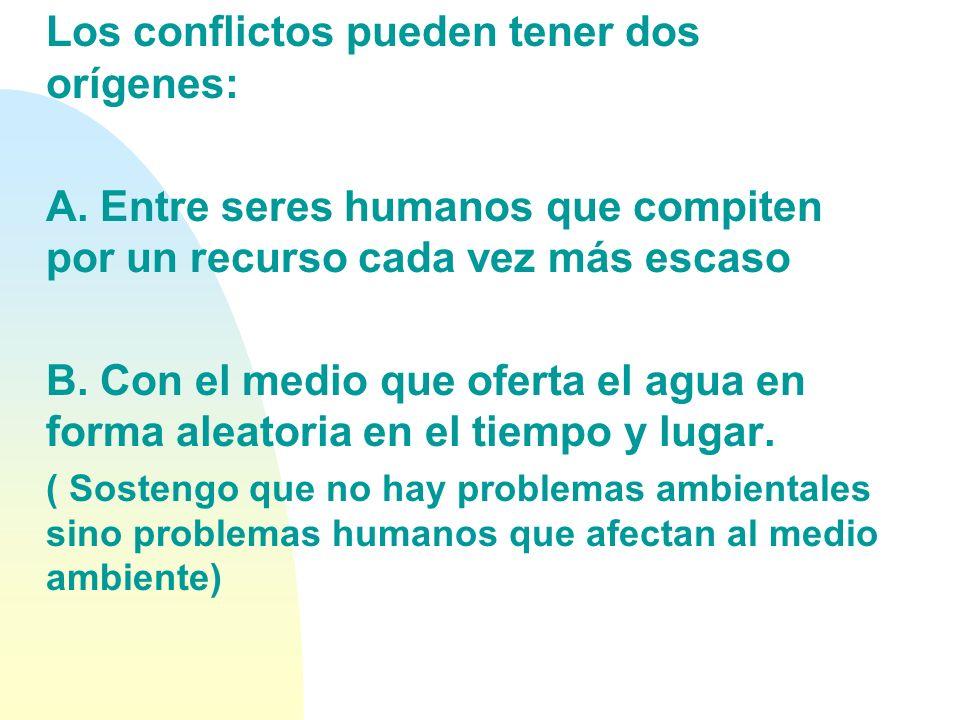 Debemos recordar entonces que: (2) n La gestión ambiental y sobre todo del agua es gestión de conflictos y dichos conflictos se vinculan a territorios