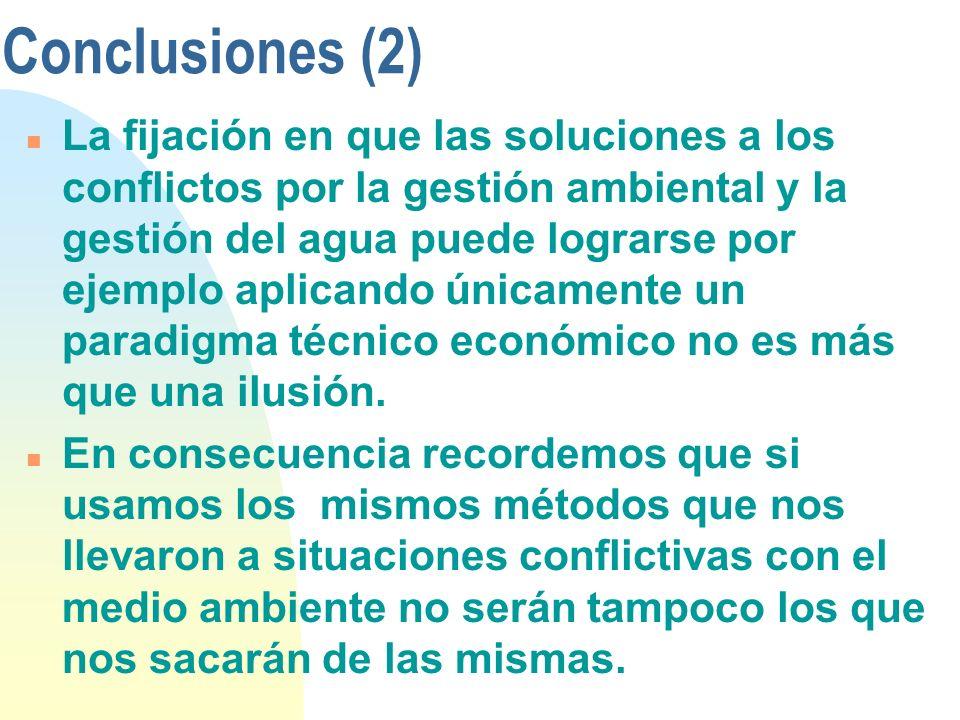 Conclusiones (1) n Para transitar racionalmente de las ideas a la acción se requiere combinar las llamadas ciencias blandas con las llamadas ciencias