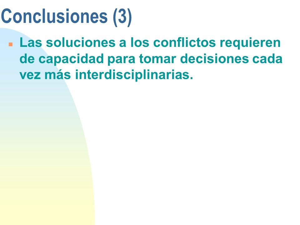 Conclusiones (2) n La fijación en que las soluciones a los conflictos por la gestión ambiental y la gestión del agua puede lograrse por ejemplo aplica
