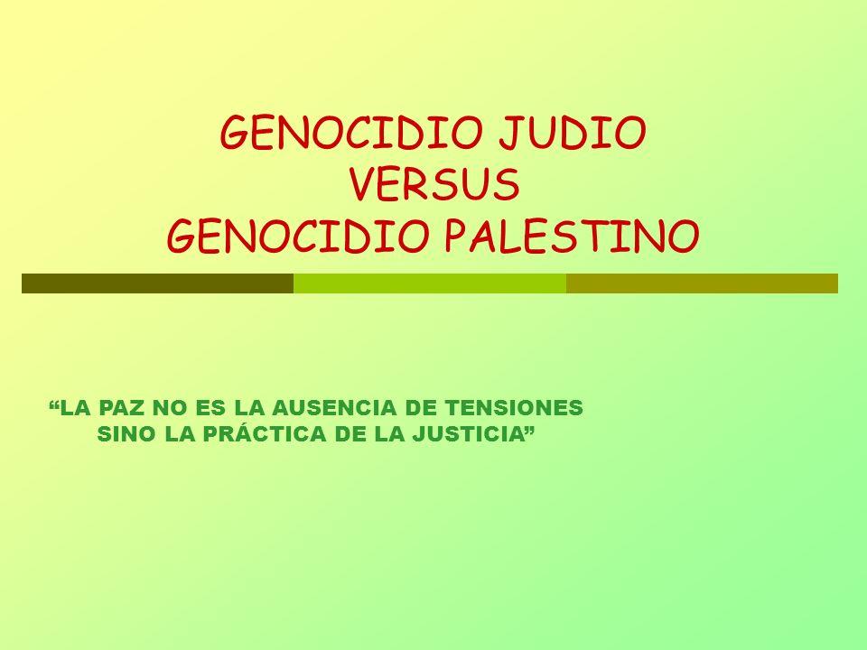 GENOCIDIO JUDIO VERSUS GENOCIDIO PALESTINO LA PAZ NO ES LA AUSENCIA DE TENSIONES SINO LA PRÁCTICA DE LA JUSTICIA