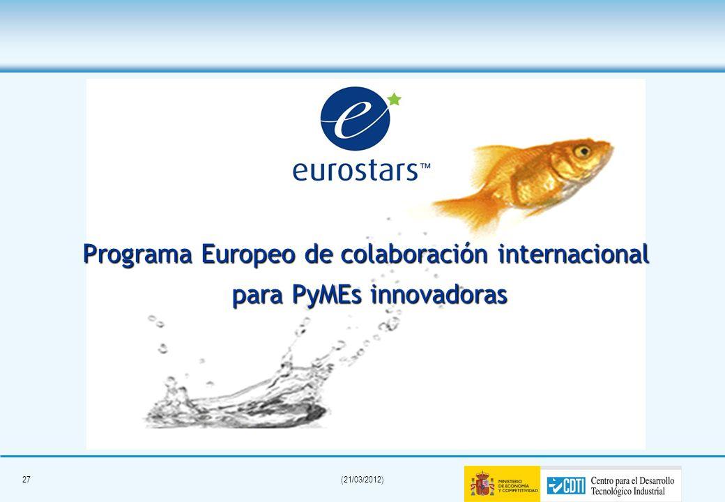 26(21/03/2012) Índice – Internacionalización de la I+D+i. Programas Internacionales. – Financiación de la I+D+i – Programa Eurostars