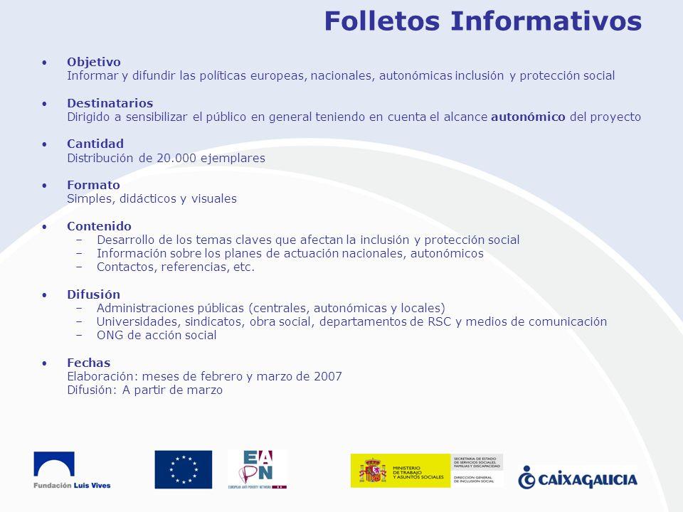 Folletos Informativos Objetivo Informar y difundir las políticas europeas, nacionales, autonómicas inclusión y protección social Destinatarios Dirigid