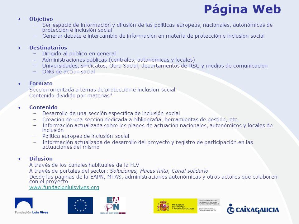 Página Web Objetivo –Ser espacio de información y difusión de las políticas europeas, nacionales, autonómicas de protección e inclusión social –Genera