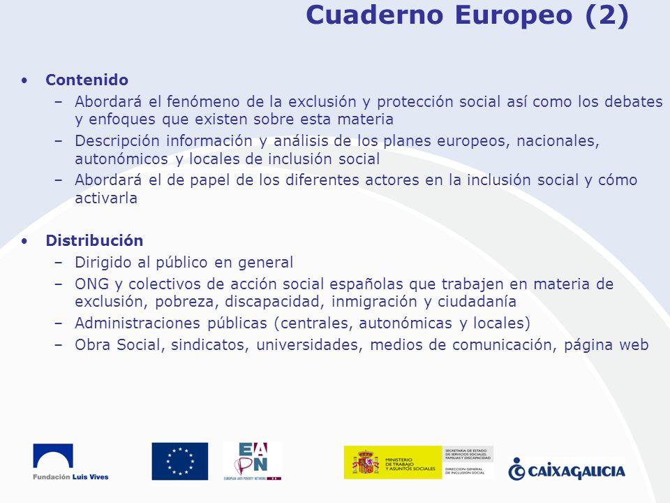 Cuaderno Europeo (2) Contenido –Abordará el fenómeno de la exclusión y protección social así como los debates y enfoques que existen sobre esta materi