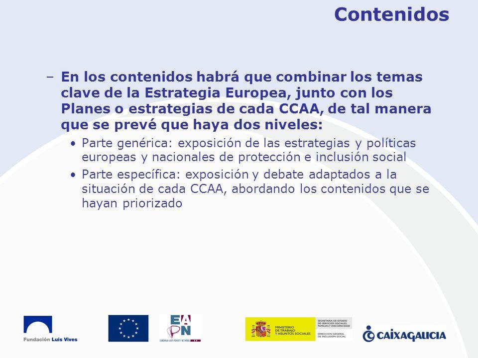 Contenidos –En los contenidos habrá que combinar los temas clave de la Estrategia Europea, junto con los Planes o estrategias de cada CCAA, de tal man