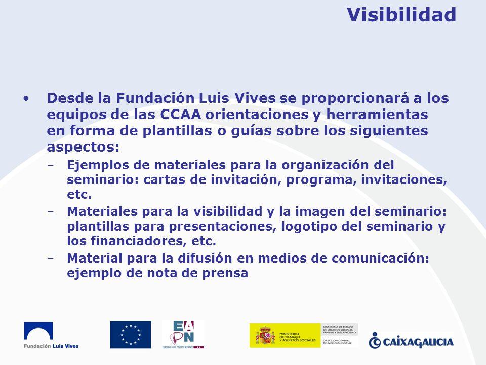 Visibilidad Desde la Fundación Luis Vives se proporcionará a los equipos de las CCAA orientaciones y herramientas en forma de plantillas o guías sobre