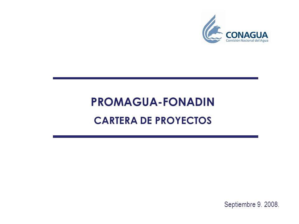 PROMAGUA-FONADIN CARTERA DE PROYECTOS Septiembre 9. 2008.