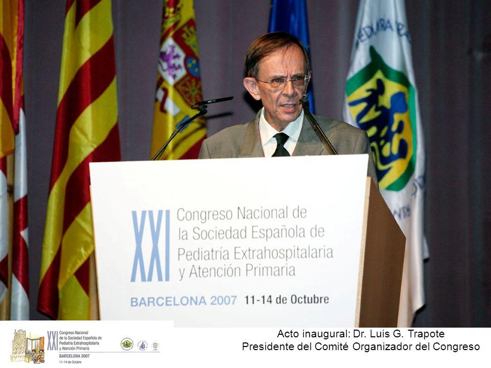 Acto inaugural: Dr. Luis G. Trapote Presidente del Comité Organizador del Congreso