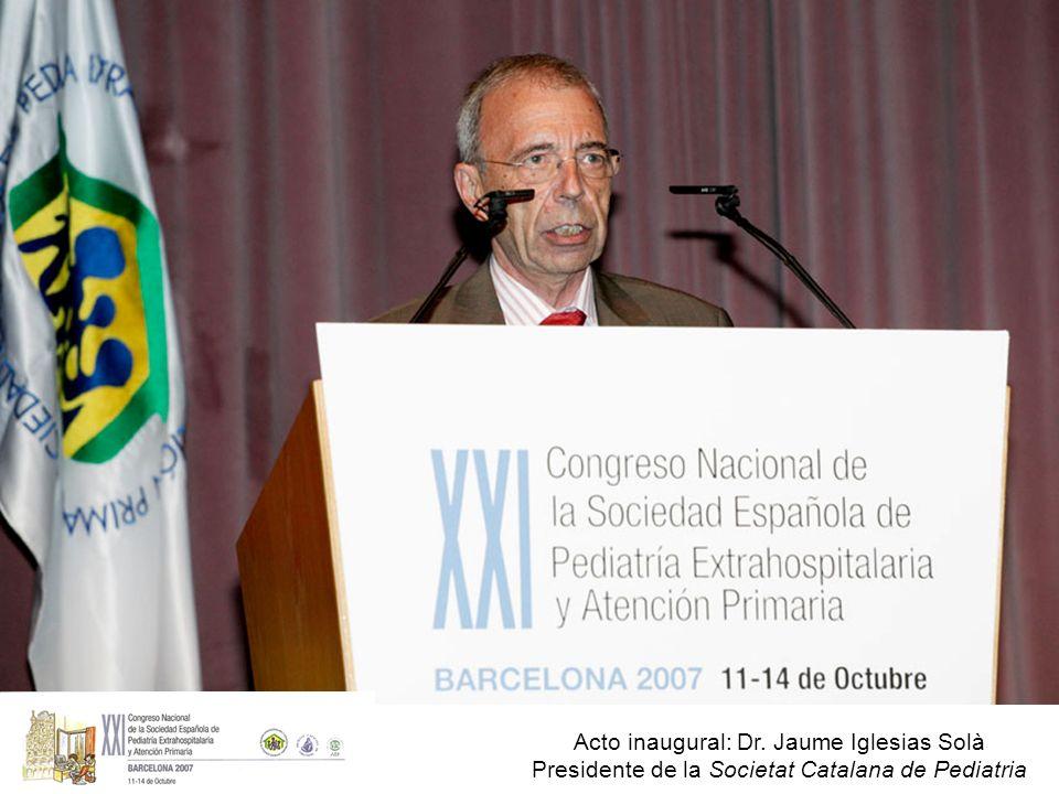 Acto inaugural: Dr. Jaume Iglesias Solà Presidente de la Societat Catalana de Pediatria
