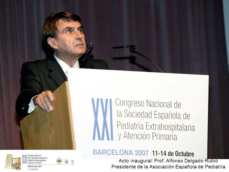 Acto inaugural: Prof. Alfonso Delgado Rubio Presidente de la Asociación Española de Pediatría