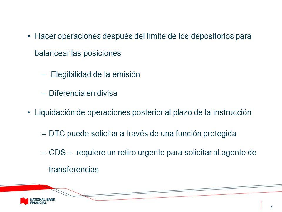 5 Hacer operaciones después del límite de los depositorios para balancear las posiciones – Elegibilidad de la emisión –Diferencia en divisa Liquidació